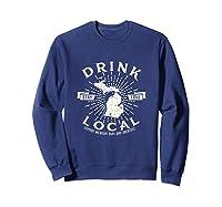 Drink Local Beer Brewery Michigan Support Shirt T-shirt Sweatshirt Navy