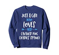 Just A Girl Who Loves Her Cavalier King Charles Spaniel Shirts Sweatshirt Navy