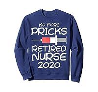Funny Retired Nurse 2020 Nursing Retiret Party Gag Gift Shirts Sweatshirt Navy