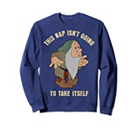 Disney Snow Sleepy This Nap Isn\\\'t Going To Take Itself T-shirt Sweatshirt Navy