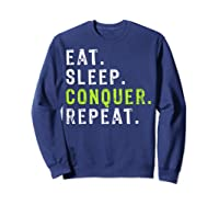 Eat Sleep Conquer Repeat Motivational Shirts Sweatshirt Navy