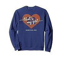 Basketball Heart Shirt Mom Thats My Girl Number 80 Gift Sweatshirt Navy