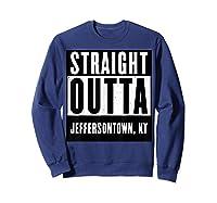 Straight Outta Kentucky Tshirt Jeffersontown Home Tee T-shirt Sweatshirt Navy