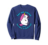 Fat Unicorns Are Harder To Nap Funny Humor Gift Shirts Sweatshirt Navy