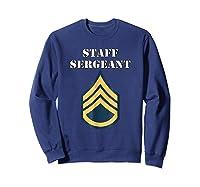 Staff Sergeant - Army Enlisted Rank Insignia Shirts Sweatshirt Navy