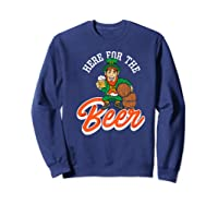Here For The Beer | Funny St. Patrick\\'s Day Drunk Premium T-shirt Sweatshirt Navy