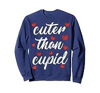 Cuter Than Cupid Girls Vday Cute Valentines Day Shirts Sweatshirt Navy