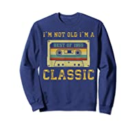 Vintage Cassette I'm Not Old I'm A Classic 1959 60th Shirts Sweatshirt Navy