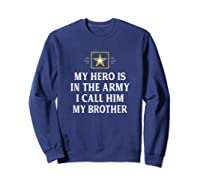 My Hero Is In The Army - I Call Him My Brother - Vintage - T-shirt Sweatshirt Navy