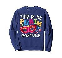 This Is My Purim Costume Jewish Purim Gift Shirts Sweatshirt Navy