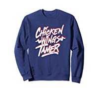 Humorous Chicken Wings Tamer Lover Gift Love Chicken Wing Shirts Sweatshirt Navy