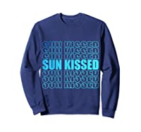 Sun Kissed Summer Gift T-shirt Sweatshirt Navy