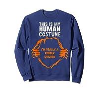 This Is My Human Costume I'm Rubber Chicken Halloween Shirts Sweatshirt Navy