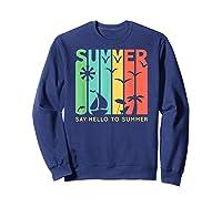 Say Hello To Summer Shirts Sweatshirt Navy