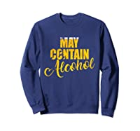 May Contain Alcohol Drinkers Beer Warning To Friends Shirts Sweatshirt Navy