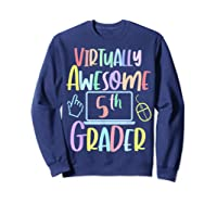 Virtually Awesome Fifth Grader E Learning Back To School Shirts Sweatshirt Navy