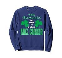 Shamrocks Taken By Drunk Mail Carrier St Patrick Gift Premium T-shirt Sweatshirt Navy