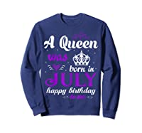 Queen Was Born In July Happy Birthday For Girl Shirts Sweatshirt Navy