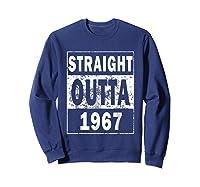 Straight Outta 1967 Funny 50th Birthday Gift Shirts Sweatshirt Navy