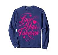 Love You Forever Shirts Sweatshirt Navy