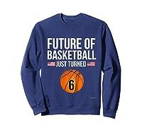 6th Birthday Basketball T Shirt 6 Year Old Birthday Gift Sweatshirt Navy