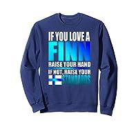 Funny Finnish Finn Pride Finland Flag Love A Finn Shirts Sweatshirt Navy