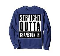 Straight Outta Cranston Rhode Island Home Shirts Sweatshirt Navy