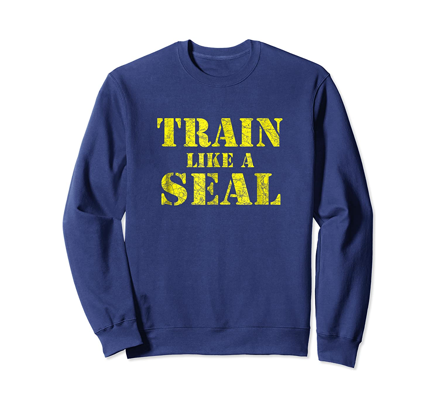 Like A Navy Seal Navy Seal Armed Forces Shirts Crewneck Sweater