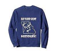 Deer Hunting Eat Sleep Hunt Missouri Shirts Sweatshirt Navy