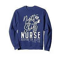 Night Shift Nurse T Shirt For Thanksgiving Halloween Shirt Sweatshirt Navy