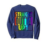 Straight Outta Upt Rainbow Shirts Sweatshirt Navy