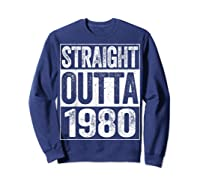 Straight Outta 1980 40th Birthday Gif Shirts Sweatshirt Navy