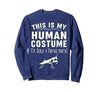 This Is My Halloween Costume I'm Realy Praying Mantis Shirts Sweatshirt Navy