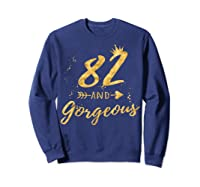 82nd Birthday Party Gift For , 82 And Gorgeous Shirts Sweatshirt Navy