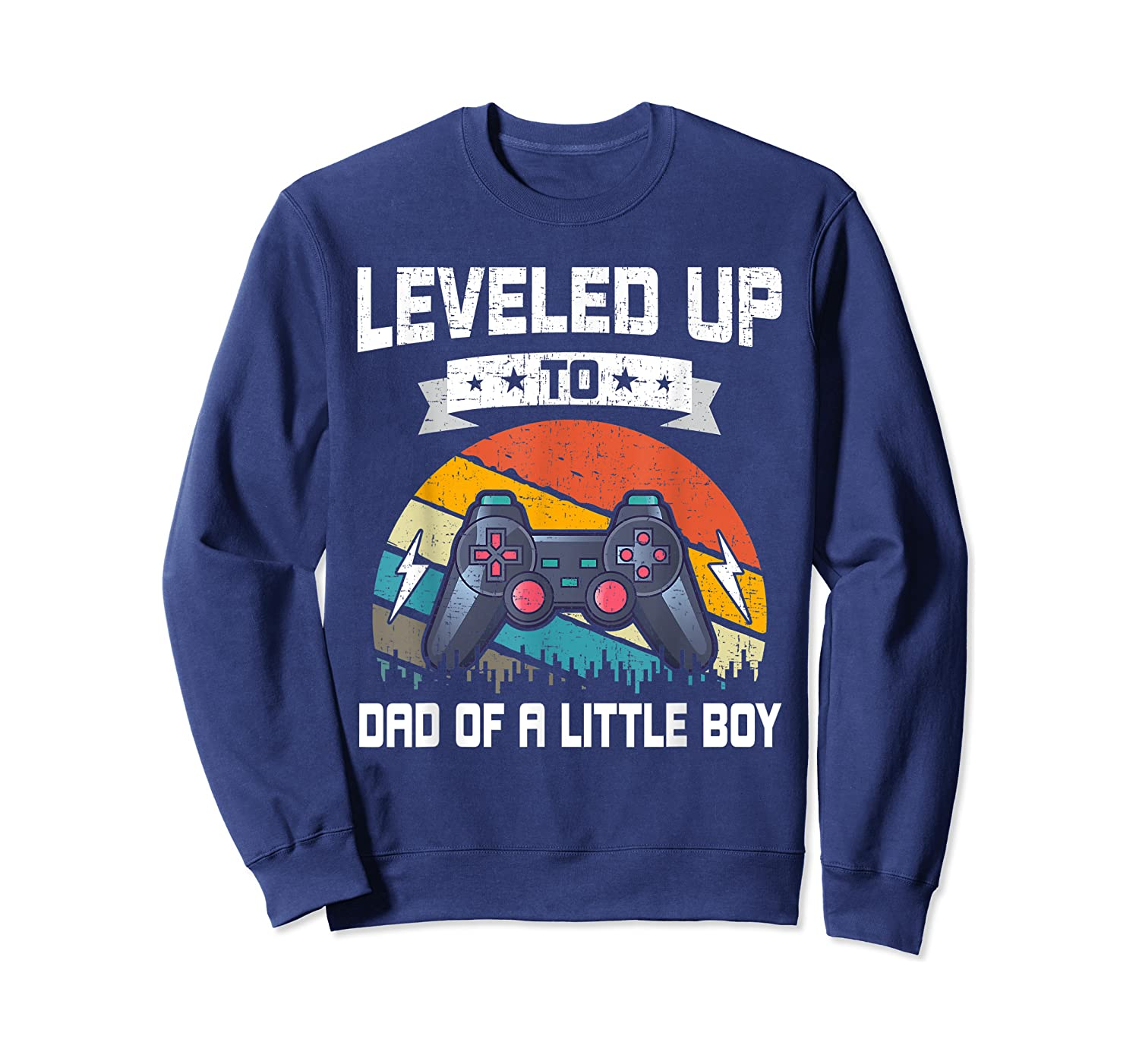 Leveled Up To Dad Of A Little Boy Video Gamer Gaming Gift Shirts Crewneck Sweater
