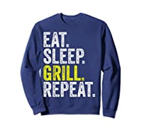 Eat Sleep Grill Repeat Grilling Cook Cooking Bbq Barbecue T-shirt Sweatshirt Navy
