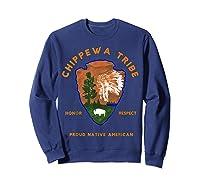 Chippewa Tribe Native American Indian Pride Respect Honor T-shirt Sweatshirt Navy