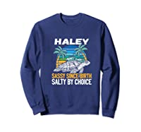 Personalized Haley Design Sassy Salty Quote Beach Lover Shirts Sweatshirt Navy