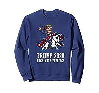 Trump 2020 Fuck Your Feelings American Flag Glasses Unicorn Shirts Sweatshirt Navy