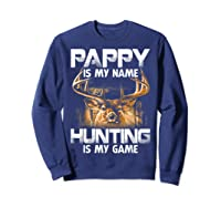 Pappy Is My Name Hunting Is My Game Shirts Sweatshirt Navy