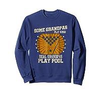 Billiards Grandpa Real Grandpas Play Pool Shirts Sweatshirt Navy