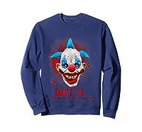 Don't Ya Like Clowns? Scary Horror Clown Halloween Costume T-shirt Sweatshirt Navy