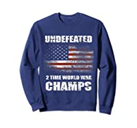 Undeted 2 Time World War T Shirt 4th Of July Shirts Gifts T-shirt Sweatshirt Navy