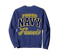 Proud Navy Fiance Shirt Sweatshirt Navy
