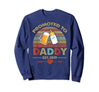 Promoted To Daddy Est 2019 Vintage Arrow T-shirt Sweatshirt Navy