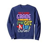 Second Grade Just Got A Lot Cuter Back To School T-shirt Sweatshirt Navy