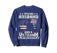 Dad Husband Veteran Nothing Scares Me American Flag Shirts Sweatshirt Navy