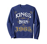 Kings Are Born In 1965 Bday Gifts 55th Birthday Shirts Sweatshirt Navy