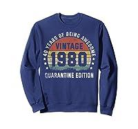 40th Vintage Quarantine Edition 1980 Birthday Gift Shirts Sweatshirt Navy