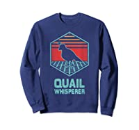 Quail Whisperer Retro Vintage 80s Retrowave Gift Shirts Sweatshirt Navy